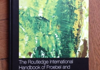 New Book: Routledge Int'l Handbook of Froebel and Early Childhood Practice, Tina Bruce, Peter Elfer, Sacha Powell & Louie Werth, eds.